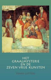 Het Graalmysterie en de Zeven Vrije Kunsten